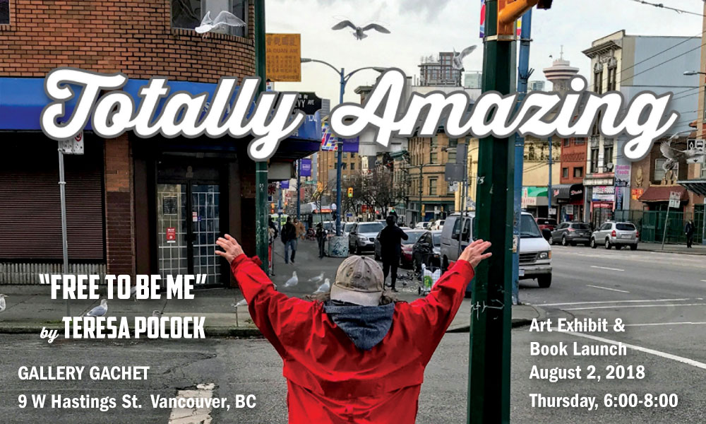 Totally Amazing: Free to be me. Book launch and opening at Gallery Gachet, August 2, 2018 from 6:00-8:00 pm